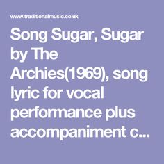Song Sugar, Sugar by The Archies(1969), song lyric for vocal performance plus accompaniment chords for Ukulele, Guitar, Banjo etc.