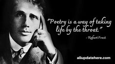 Robert Frost Quotes About Love, Life, Poetry, Fall, Nature