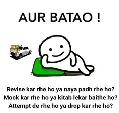 Image may contain: text that says 'AUR BATAO UPSC MEME ම Revise kar rhe ho ya naya padh rhe ho? Funny Quotes In Hindi, Cute Funny Quotes, Bae Quotes, Jokes Quotes, Attitude Quotes, Memes, Funny Riddles, Some Funny Jokes, Funny Games