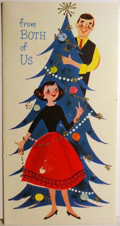 1950s Mid Century Christmas Card.  This looks just like us when we were trimming our tree last night.  ;-)