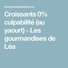 Croissants 0% culpabilité (au yaourt) - Les gourmandises de Léa