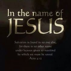 Salvation is found in no other name... www.healingourbrokenness.com