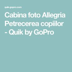 Cabina foto Allegria Petrecerea copiilor - Quik by GoPro