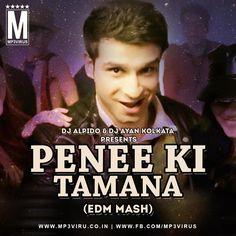 Penee Ki Tamana (EDM Mash) - DJ AlpiDo & DJ Ayan Kolkata Latest Song, Penee Ki Tamana (EDM Mash) - DJ AlpiDo & DJ Ayan Kolkata Dj Song