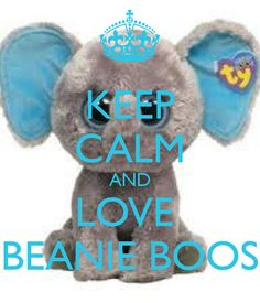 awesome and a great phrase Keep Calm and Love bennie boos | KEEP CALM AND LOVE BEANIE BOOS