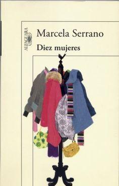 Diez mujeres Marcela Serrano SIGMARLIBROS