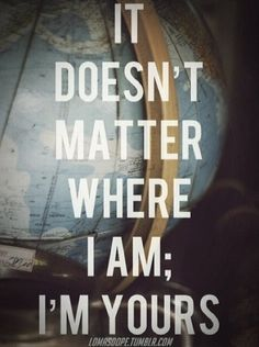 God always reminds me that it doesn't matter where I am, but whose I am.