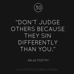 "Lia B. Creations: ""Don't judge others because they sin differently t..."