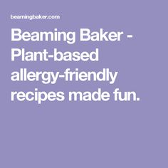 Beaming Baker - Plant-based allergy-friendly recipes made fun.