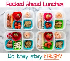 Packed ahead lunches. Do they stay fresh?