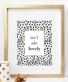 Another great find on #zulily! 'Isn't She Lovely' Print by Charm & Gumption #zulilyfinds