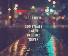 Do It Now!