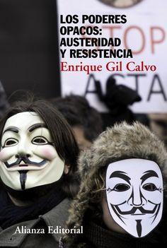 Los Poderes opacos : austeridad y resistencia / Enrique Gil Calvo
