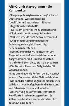 #AfD-Grundsatzprogramm — Die Kernpunkte: Ungeregelte Asylzuwanderung schadet Deutschland. Der Islam gehört nicht zu Deutschland. Volksentscheide nach Schweizer Vorbild. Die Türkei soll niemals Mitglied der EU werden können. Eine grundlegende Reform der EU zurück zu mehr Souveränität der Nationalstaaten.