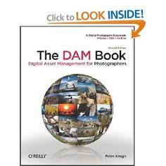 The DAM Book: Digital Asset Management for Photographers Digital Asset Management, Textbook, Photographers, Reading, Words, Lost Images, Lens, Tutorials, Number
