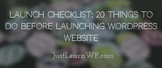 20 Things To Do Before Launching WordPress Website launch checklist