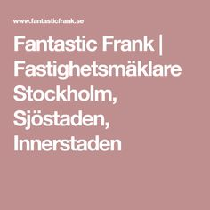 Fantastic Frank | Fastighetsmäklare Stockholm, Sjöstaden, Innerstaden Stockholm, Architecture, Inspiration, Decor, Ideas, Arquitetura, Biblical Inspiration, Decoration, Decorating