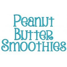 Peanut Butter Smoothies Embroidery Font Machine Embroidery Designs by JuJu