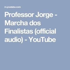 Professor Jorge - Marcha dos Finalistas (official audio) - YouTube