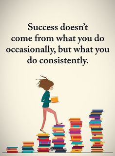 Success doesn't come from what you do occasionally, but what you do consistently. #quote