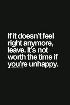 Not happy? Change something