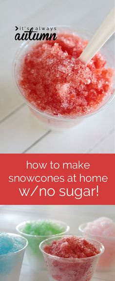 how to make easy sugar free snow cones at home so cool - you can make sugar free snow cones at home! any flavor you want, and costs less than a dollar to make six homemade snow cones! use kook-aid or Crystal light to make the flavoring Sugar Free Desserts, Sugar Free Recipes, Frozen Desserts, Frozen Treats, Gelato, Granita, Do It Yourself Food, Delicious Desserts, Yummy Food
