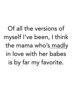 Mama madly in love with her babies Mommy Quotes, Single Mom Quotes, Baby Quotes, Daughter Quotes, Mother Quotes, Me Quotes, Qoutes, Quotes About Motherhood, Motherhood Funny