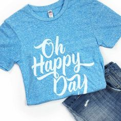Oh Happy Day Tee Shirt