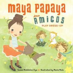 """Read """"Maya Papaya and Her Amigos Play Dress-Up"""" by Susan Middleton Elya available from Rakuten Kobo. In this rhyming celebration of playtime, bilingual Maya Papaya welcomes all four seasons with a flair for dress-up and a. Dog In Spanish, How To Speak Spanish, Bell Pictures, Little Library, Library Locations, Early Literacy, Fiction Books, Children's Books, Playing Dress Up"""