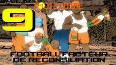 Footivoire - Football facteur de réconciliation (épisode 9)