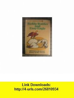 Reddy Rattler and Easy Eagle (Reading-on-My-Own Book) (9780385142151) Mitchell Sharmat, Marc Simont , ISBN-10: 0385142153  , ISBN-13: 978-0385142151 ,  , tutorials , pdf , ebook , torrent , downloads , rapidshare , filesonic , hotfile , megaupload , fileserve