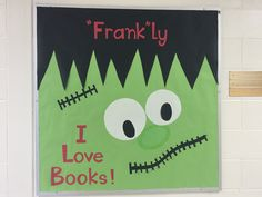 Library Bulletin Board for October: Frankly I Love Books! www.teacherlibrarian.weebly.com/bulletin-boards