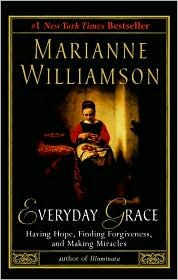 """Everyday Grace"" by Marianne Williamson"
