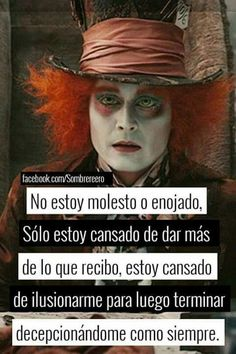 Frases violet color dream meaning - Violet Things Mad Hatter Quotes, Chesire Cat, Dream Meanings, The Ugly Truth, Sad Love, Spanish Quotes, Tim Burton, Johnny Depp, In My Feelings