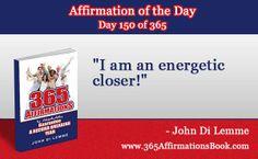 """I am an energetic closer!"" - John Di Lemme"