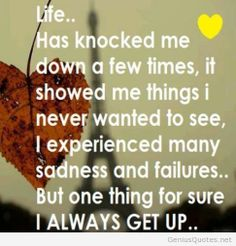 I always get up in life quote