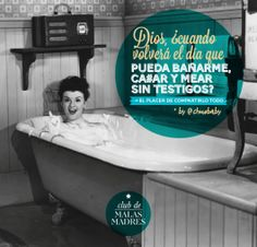 Club de malas madres Frases Humor, Quotes About Motherhood, Club, Life Quotes, Jokes, Bath, Deco, Truths, Genealogy Humor