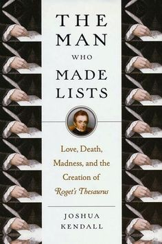 Joshua Kendall - The Man Who Made Lists: Love, Death, Madness, a very surprising interesting book
