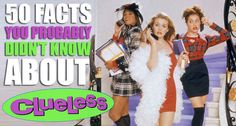 "50 Facts You Probably Didn't Know About ""Clueless"" (BuzzFeed)"