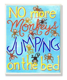 'No More Monkeys Jumping on the Bed' from The Kids Room by Stupell on #zulily!