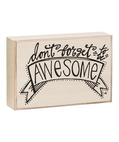 'Be Awesome' Box Sign