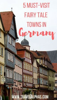 5 Must-Visit Fairy Tale Towns in Germany