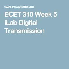 ECET 310 Week 5 iLab Digital Transmission