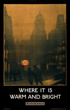 Where it is warm and bright. Vintage poster for the London Underground shows a dark and misty street with an Underground station. Illustrated by Verney L.