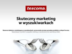 Tescoma. Skuteczny marketing w wyszukiwarkach. #migomedia