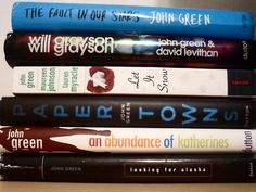 The Fault in Our Stars; Paper Towns; An Abundance of Katherines; Looking For Alaska; Will Grayson, Will Grayson (with David Levithan); Let it Snow (with Maureen Johnson and Lauren Myracle)... all by John Green