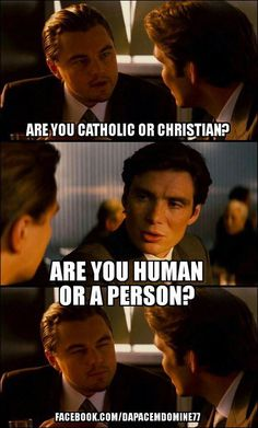 Why It's Bad Theology: every human is a person and every person is a human. But not every Christian is a Catholic... yet.