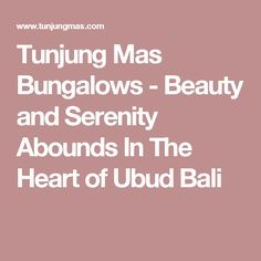 Tunjung Mas Bungalows - Beauty and Serenity Abounds In The Heart of Ubud Bali