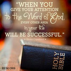 """When you give your attention to the word of God, every other area in your life will be successful"" (Gloria Copeland). #KWMinistries"