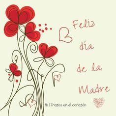 Feliz día de la Madre @trazosenelcorazon